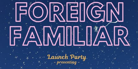 Foreign Familiar Launch Party tickets