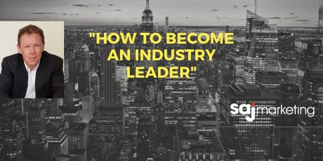 """How To Become An Industry Leader"" tickets"