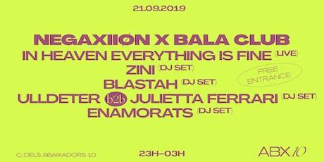 NeGaXiiØn x Bala Club entradas