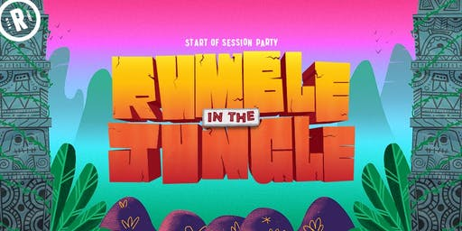 Start of Session Party | Rumble in the Jungle | 18+