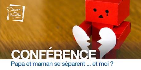 Conférence Papa et Maman se séparent ... et moi ? billets