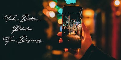 Take Better Photos for Blogging & Business