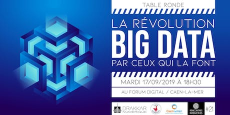 "Table ronde : La révolution BIG DATA par ceux qui la font"" billets"