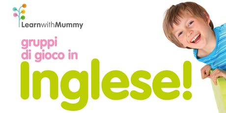 KIDSUNIVERSITY Learn with Mummy Playgroup - 17/09/19 ore 16.30 e 17.30  biglietti
