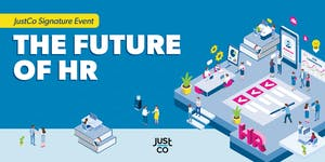 JustCo Signature Event: The Future of HR
