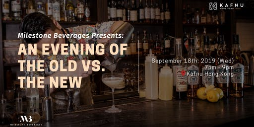 Milestone Beverages Presents: An Evening of the Old vs. the New