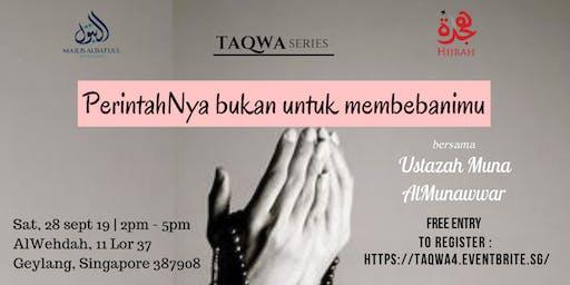 TAQWA series: PerintahNya bukan untuk membebanimu