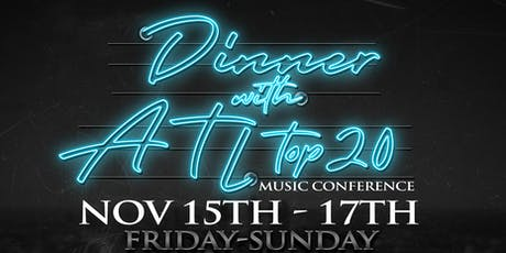 Dinner With ATLTOP20 Music Conference tickets