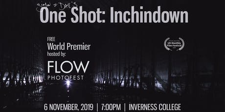 One Shot: Inchindown World Premier PLUS Q&A Session to follow. tickets