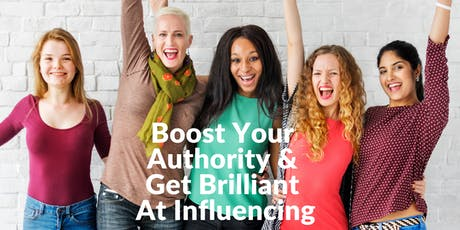 Boost Your  Authority & Get Brilliant At Influencing tickets