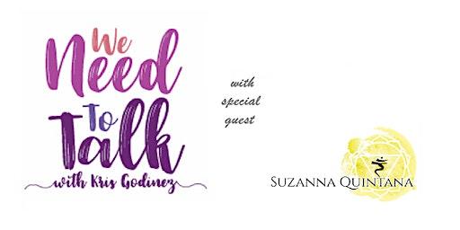 We Need to Talk with Kris Godinez & Suzanna Quintana Live! - Portland