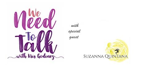 We Need to Talk with Kris Godinez & Suzanna Quintana Live! - London tickets