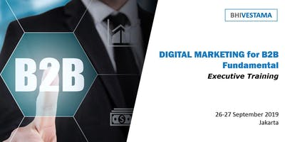 DIGITAL MARKETING FOR B2B FUNDAMENTAL - EXECUTIVE TRAINING
