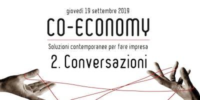 CONVERSAZIONI - Co-economy   collaborazione, condivisione, cooperazione - Soluzioni contemporanee per fare impresa