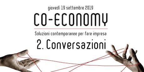 CONVERSAZIONI - Co-economy | collaborazione, condivisione, cooperazione - Soluzioni contemporanee per fare impresa biglietti