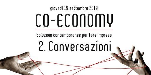 CONVERSAZIONI - Co-economy | collaborazione, condivisione, cooperazione - Soluzioni contemporanee per fare impresa