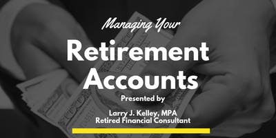 Managing Your Retirement Accounts