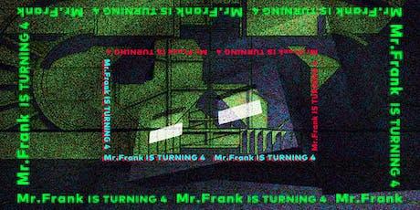 Mr.Frank's Birthday Blowout No.4 tickets