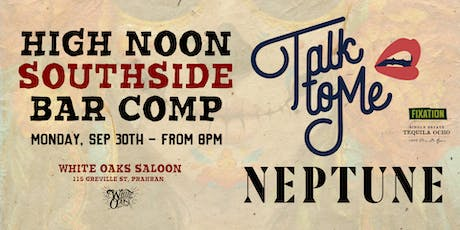 Talk To Me vs Neptune (High Noon Bar Comp) tickets
