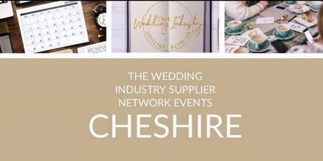 The Wedding Industry Supplier Networking Events Cheshire tickets