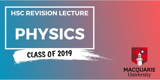 Physics - HSC Revision Lecture (Macquarie)