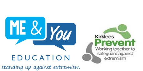 Extremist Ideology Workshop by Me &You Education /Kirklees Prevent tickets