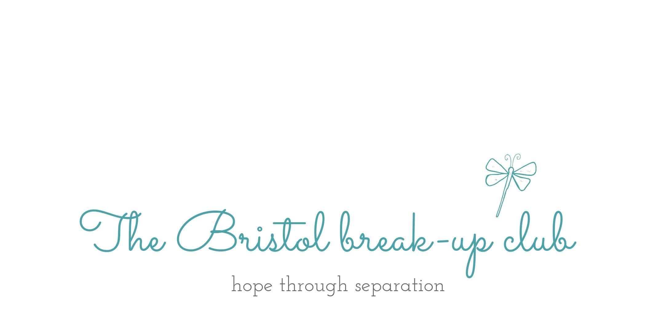 The Bristol Break-Up Club - redefining YOU