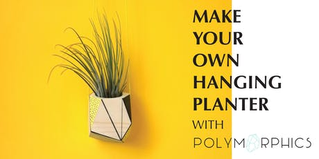 Make Your Own Hanging Planter - Creative Workshop with Polymorphics tickets