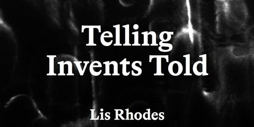 Readings and Book Launch | Lis Rhodes: Telling Invents Told
