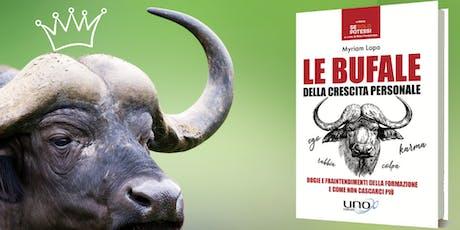 """""""Le Bufale della crescita personale"""": presentazione del libro biglietti"""