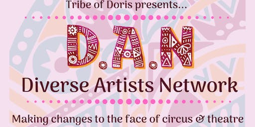 Diverse Artists Network - Making changes to the face of Circus  & Theatre ✨