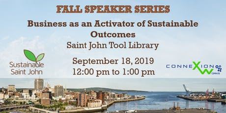 Fall Speaker Series: Business as an Activator of Sustainable Outcomes tickets