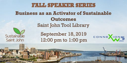 Fall Speaker Series: Business as an Activator of Sustainable Outcomes