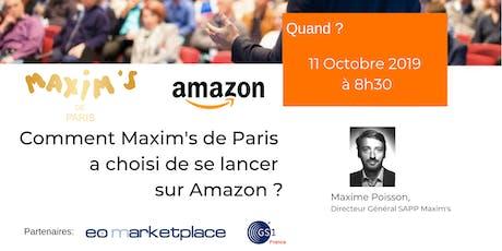 Découvrez comment Maxim's de Paris a choisi de se lancer sur Amazon ! billets