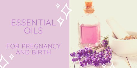 Essential Oils for Pregnancy and Birth tickets