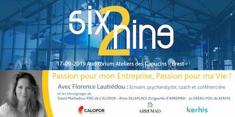 Six2Nine de septembre : Passion pour mon Entreprise, Passion pour ma Vie ! billets