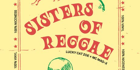 Sisters of Reggae (Lucky Cat Zoe + MC Mad-X) tickets