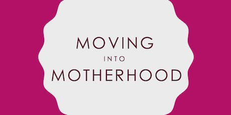 Pregnancy and Postnatal Exercise Information Session - Moving into Motherhood tickets