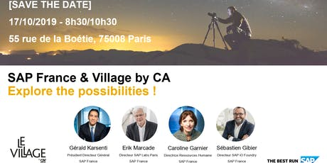 SAP France & Village by CA : Explore the possibilities ! billets