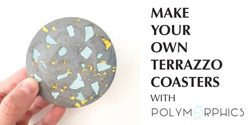 Make Your Own Terrazzo Coasters - Creative Workshop with Polymorphics