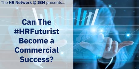 Can The #HRFuturist Become a Commercial Success? tickets