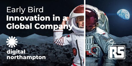 Digital Northampton Early Bird: Innovation in a Global Company tickets