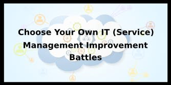Choose Your Own IT (Service) Management Improvement Battles 4 Days Training in Cambridge