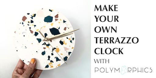 Make Your Own Terrazzo Clock - Creative Workshop with Polymorphics