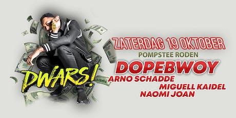 DWARS! x DOPEBWOY | 19-10 De Pompstee Roden tickets