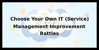 Choose Your Own IT (Service) Management Improvement Battles 4 Days Training in Dublin
