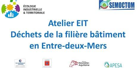 Atelier EIT : déchets du bâtiment en Entre-deux-Mers billets