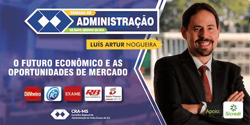Semana de Administração CRA-MS - Palestra Luís Artur Nogueira
