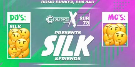 CULTURE X SUB 78: SILK & FRIENDS tickets