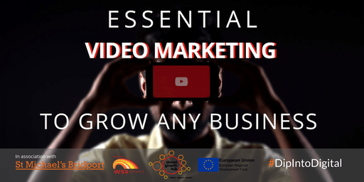 Essential Video Marketing to Grow Any Business - Wimborne - Dorset Growth Hub